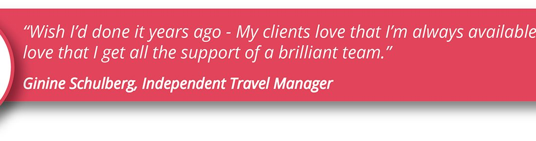 As an Independent Travel Manager, you'll enjoy the best of both worlds